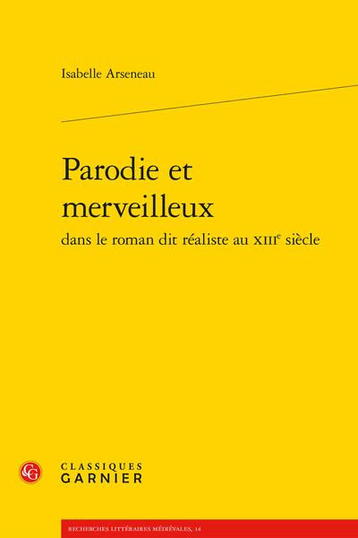 Parodie et merveilleux dans le roman dit réaliste au XIIIe siècle - Bibliographie