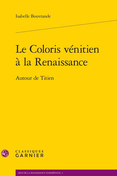 Le Coloris vénitien à la Renaissance. Autour de Titien