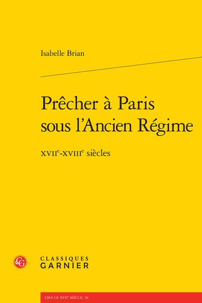 Prêcher à Paris sous l'Ancien Régime. XVIIe-XVIIIe siècles - Sources manuscrites
