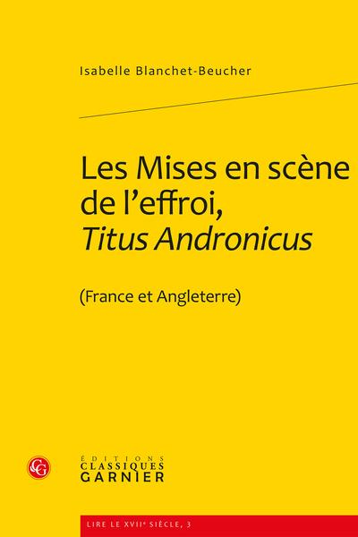 Les Mises en scène de l'effroi, Titus Andronicus. (France et Angleterre)