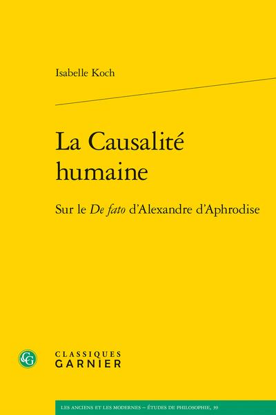 La Causalité humaine. Sur le De fato d'Alexandre d'Aphrodise