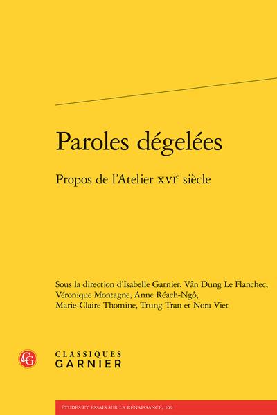 Paroles dégelées. Propos de l'Atelier XVIe siècle - Rabelais, homme d'atelier(s)