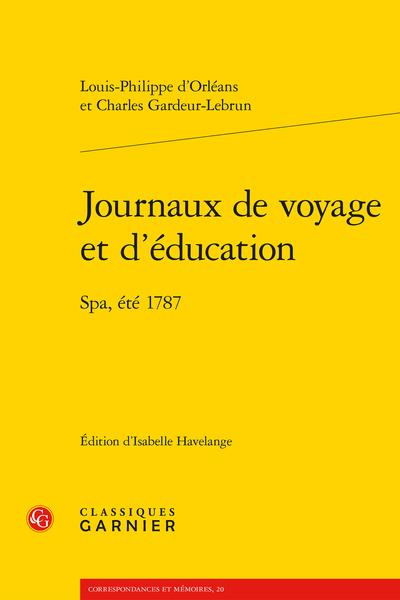 Journaux de voyage et d'éducation. Spa, été 1787