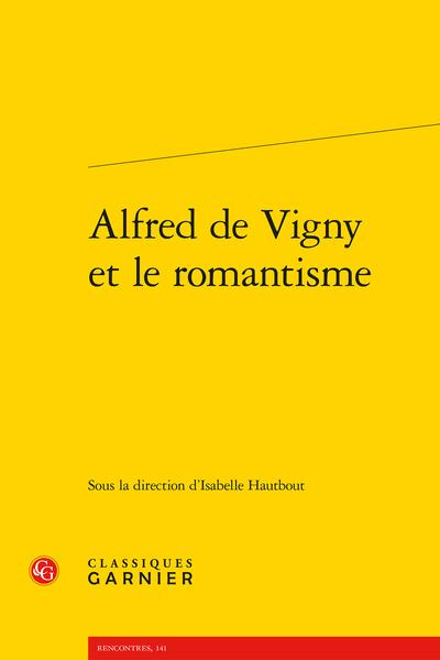 Alfred de Vigny et le romantisme