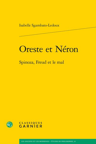 Oreste et Néron. Spinoza, Freud et le mal - Le péché originel ou la question de la moralité