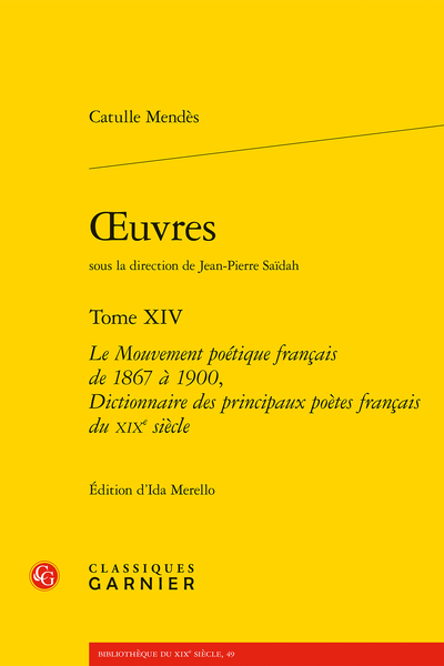 Œuvres. Tome XIV. Le Mouvement poétique français de 1867 à 1900, Dictionnaire des principaux poètes français du XIXe siècle