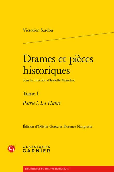 Drames et pièces historiques. Tome I. Patrie !, La Haine
