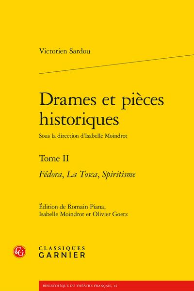 Drames et pièces historiques. Tome II. Fédora, La Tosca, Spiritisme