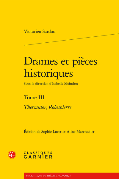 Drames et pièces historiques. Tome III. Thermidor, Robespierre