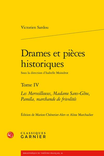 Drames et pièces historiques. Tome IV. Les Merveilleuses, Madame Sans-Gêne, Paméla, marchande de frivolités