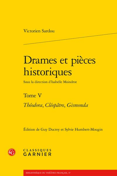 Drames et pièces historiques. Tome V. Théodora, Cléopâtre, Gismonda