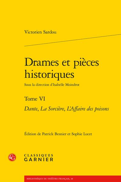 Drames et pièces historiques. Tome VI. Dante, La Sorcière, L'Affaire des poisons
