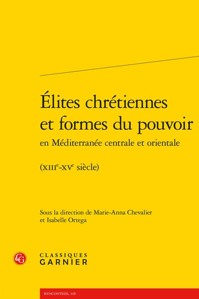Élites chrétiennes et formes du pouvoir en Méditerranée centrale et orientale. (XIIIe-XVe siècle)