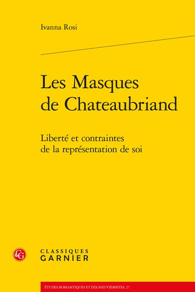 Les Masques de Chateaubriand. Liberté et contraintes de la représentation de soi