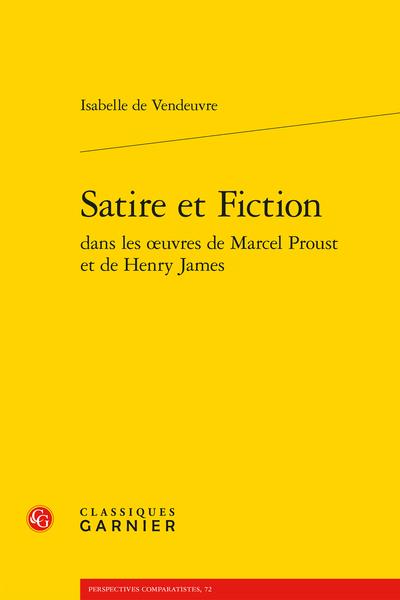 Satire et Fiction dans les œuvres de Marcel Proust et de Henry James