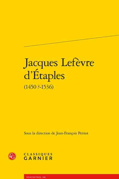 Jacques Lefèvre d'Étaples (1450 ?-1536)