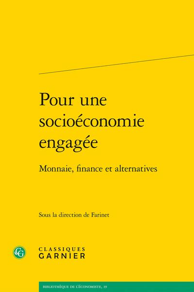 Pour une socioéconomie engagée. Monnaie, finance et alternatives