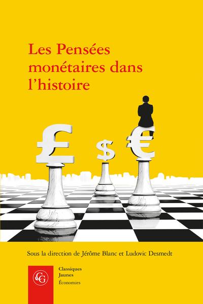 Les Pensées monétaires dans l'histoire. L'Europe, 1517-1776