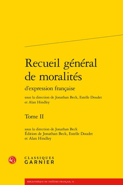 Recueil général de moralités d'expression française. Tome II