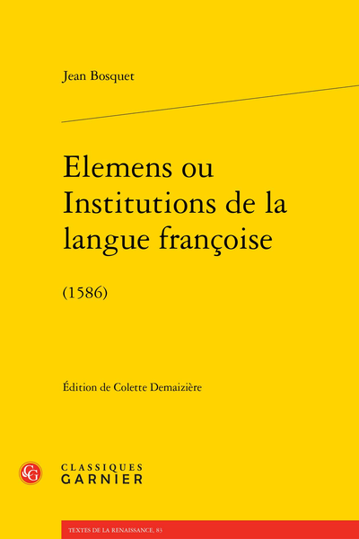 Elemens ou Institutions de la langue françoise. (1586)