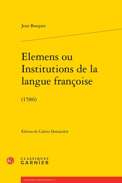 Elemens ou Institutions de la langue françoise. (1586)