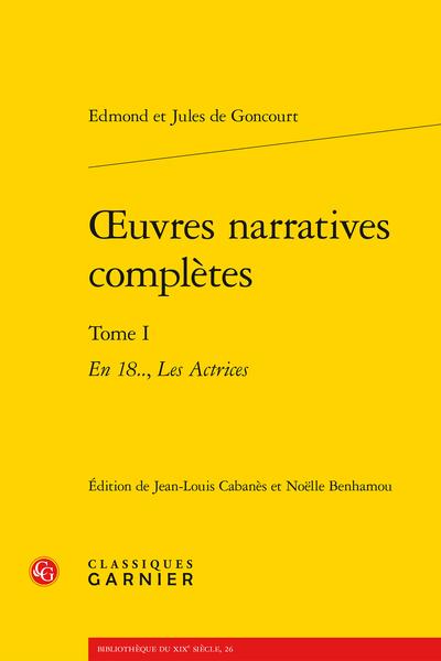 Œuvres narratives complètes. Tome I. En 18.., Les Actrices - Table des matières