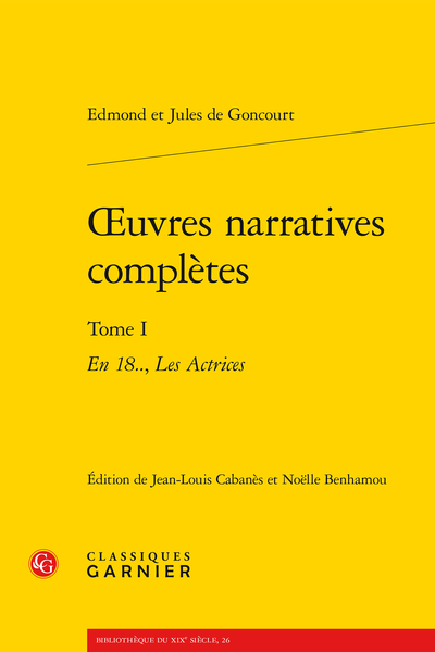 Œuvres narratives complètes. Tome I. En 18.., Les Actrices - [En 18..] XVII. N° 1