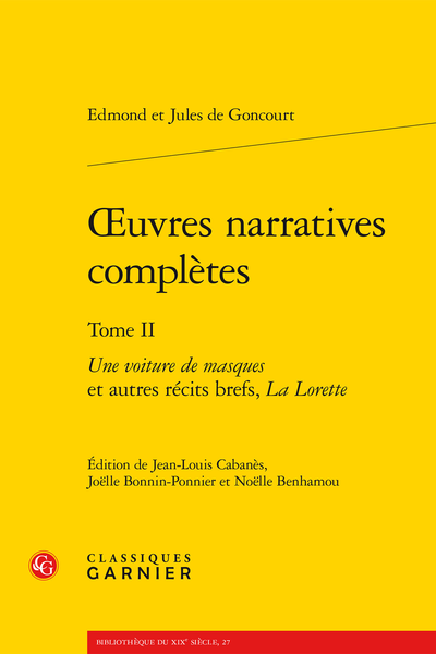 Œuvres narratives complètes. Tome II. Une voiture de masques et autres récits brefs, La Lorette - Un ornemaniste