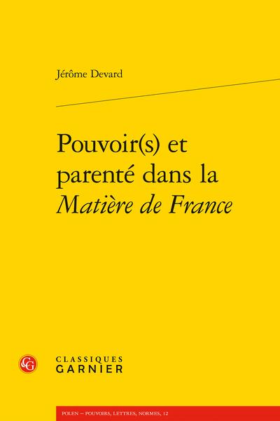 Pouvoir(s) et parenté dans la Matière de France