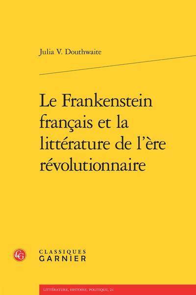 Le Frankenstein français et la littérature de l'ère révolutionnaire