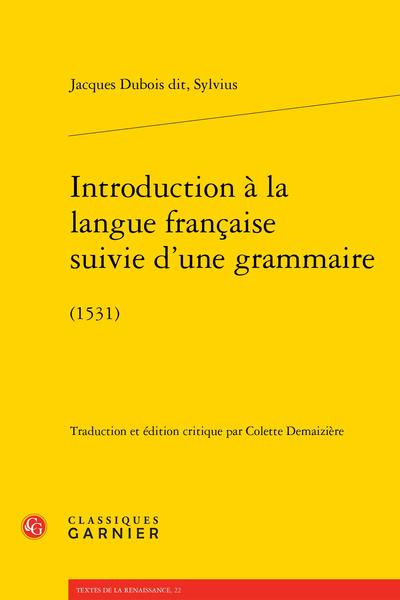 Introduction à la langue française suivie d'une grammaire. (1531)