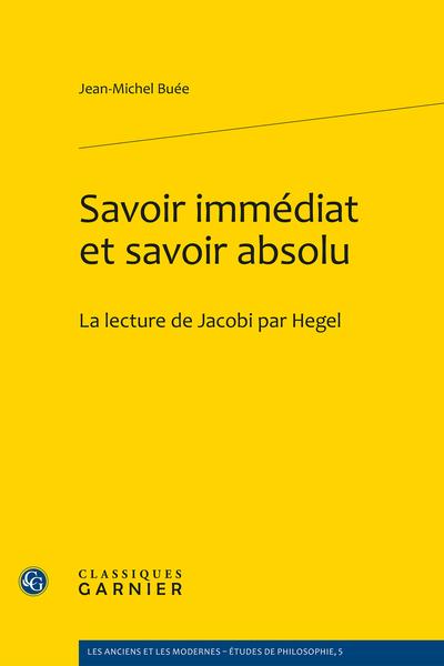 Savoir immédiat et savoir absolu. La lecture de Jacobi par Hegel - La lecture de Jacobi par Hegel