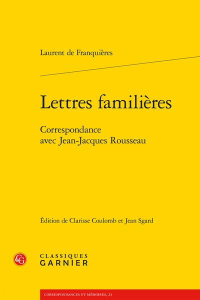 Lettres familières. Correspondance avec Jean-Jacques Rousseau