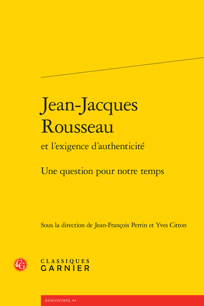 Jean-Jacques Rousseau et l'exigence d'authenticité. Une question pour notre temps - Introduction