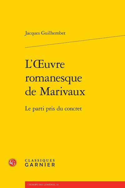 L'Œuvre romanesque de Marivaux. Le parti pris du concret