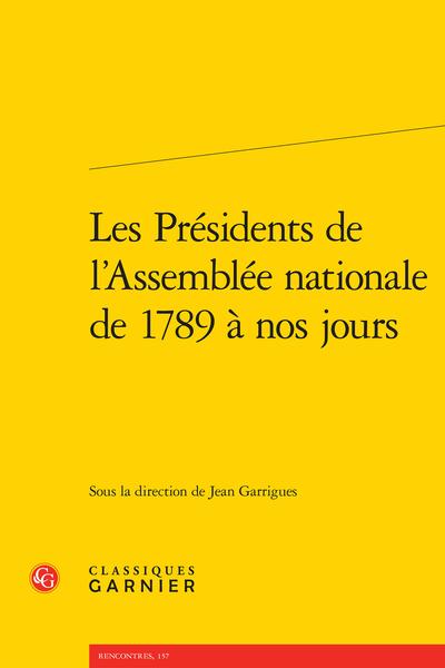 Les Présidents de l'Assemblée nationale de 1789 à nos jours - Résumés/Abstracts