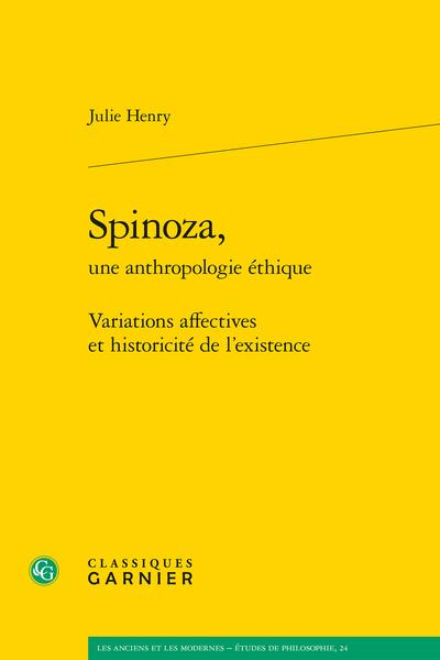Spinoza, une anthropologie éthique. Variations affectives et historicité de l'existence