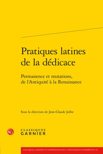 Pratiques latines de la dédicace. Permanence et mutations, de l'Antiquité à la Renaissance - Bibliographie sélective