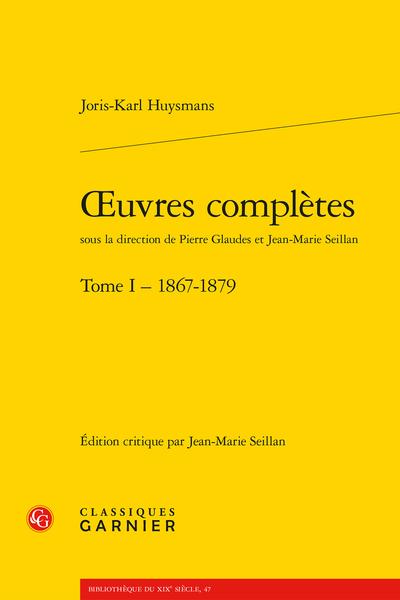Œuvres complètes. Tome I - 1867-1879