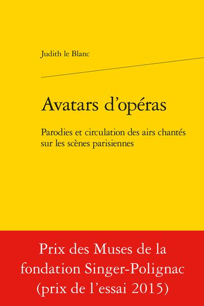 Avatars d'opéras. Parodies et circulation des airs chantés sur les scènes parisiennes (1672-1745)