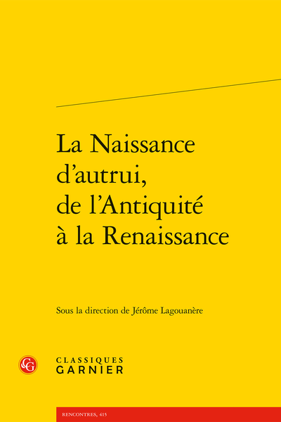 La Naissance d'autrui, de l'Antiquité à la Renaissance - Bibliographie