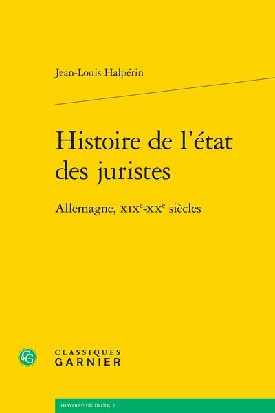 Histoire de l'état des juristes. Allemagne, XIXe-XXe siècles