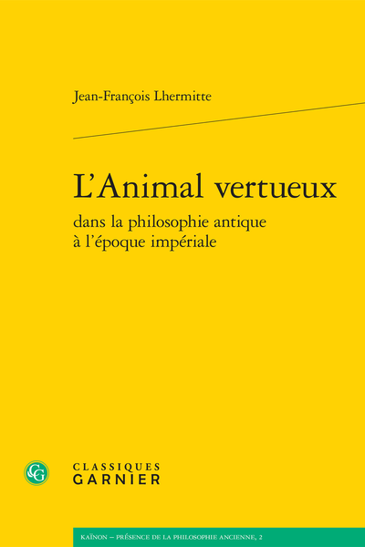 L'Animal vertueux dans la philosophie antique à l'époque impériale