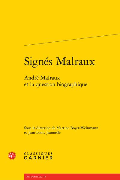 Signés Malraux. André Malraux et la question biographique