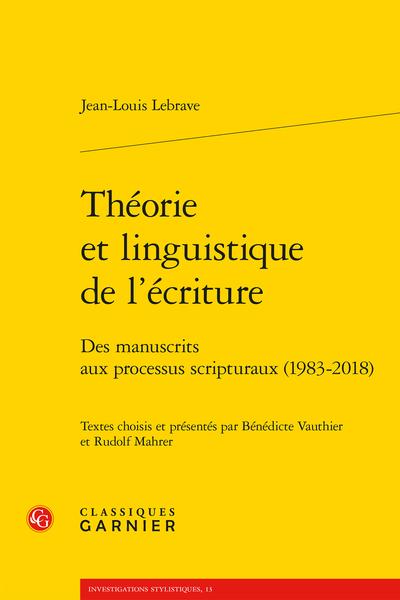 Théorie et linguistique de l'écriture. Des manuscrits aux processus scripturaux (1983-2018)