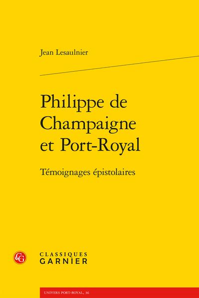 Philippe de Champaigne et Port-Royal. Témoignages épistolaires