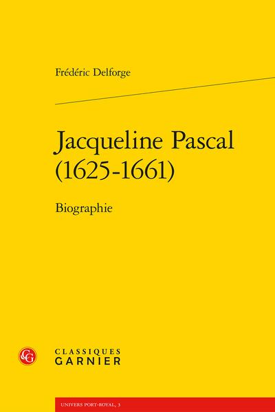 Jacqueline Pascal (1625-1661). Biographie