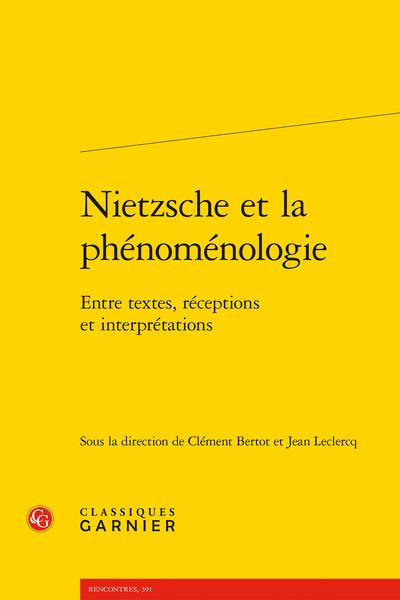 Nietzsche et la phénoménologie. Entre textes, réceptions et interprétations