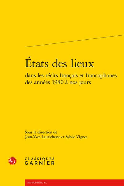 États des lieux dans les récits français et francophones des années 1980 à nos jours