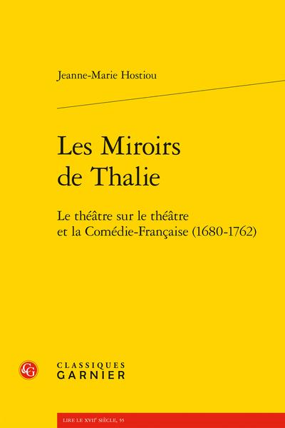 Les Miroirs de Thalie. Le théâtre sur le théâtre et la Comédie-Française (1680-1762)